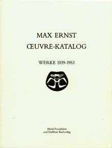 9780815026068: Max Ernst: Oeuvre-Katalog,1939-1953. the Complete Paintings, Drawings, Sculpture, Frottages and Collages. Volume V, (Catalogue Raisonné)