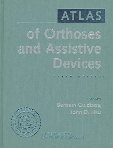 Atlas Of Orthotics And Assistive Devices: Goldberg, B. ed.