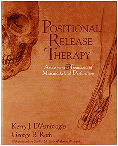 POSITIONAL RELEASE THERAPY Assessment & Treatment of Musculoskeletal Dysfunction: D'Ambrogio, ...