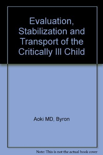 9780815101147: Evaluation, Stabilization, and Transport of the Critically Ill Child