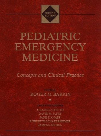 Pediatric Emergency Medicine: Concepts and Clinical Practice: Roger M. Barkin,