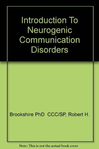 Introduction to Neurogenic Communication Disorders: Robert H. Brookshire