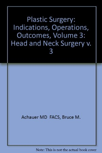 9780815110231: Plastic Surgery: Indications, Operations, Outcomes, Volume 3, 1e