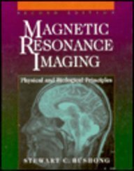 9780815113423: Magnetic Resonance Imaging: Physical and Biological Principles