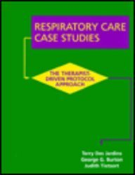 Respiratory Care Case Studies: the Therapistdriven Protocol Approach (0815113668) by Terry Des Jardins; Judith Tietsort; Des Jardins