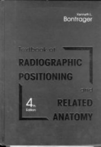 Radiographic Positioning and Related Anatomy: Workbook and Laboratory Manual (0815113730) by Bontrager, Kenneth L.; Lampignano, John P.