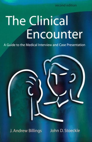 9780815113744: The Clinical Encounter,: A Guide to the Medical Interview and Case Presentation