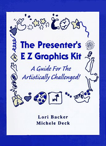 9780815113782: The Presenter's E Z Graphics Kit: A Guide for the Artistically Challenged