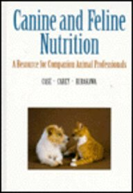 9780815115366: Canine And Feline Nutrition: A Resource for Companion Animal Professionals