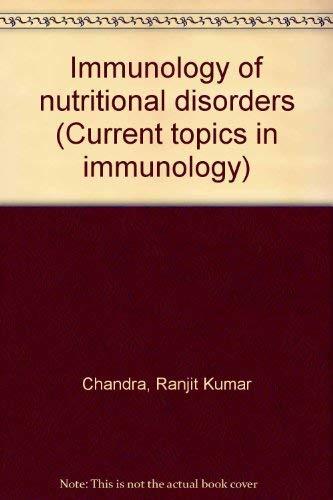Immunology of nutritional disorders (Current topics in: Ranjit Kumar Chandra