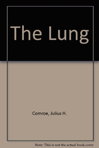 The Lung: Physiologic Basis of Pulmonary Function Tests 3rd Edition: Forster, Robert E. II