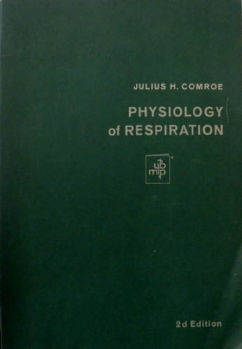 Physiology of Respiration: An Introduction: Julius H. Comroe