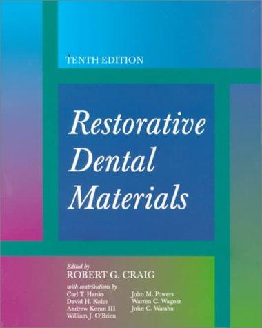 Restorative Dental Materials: Craig, Robert G.;