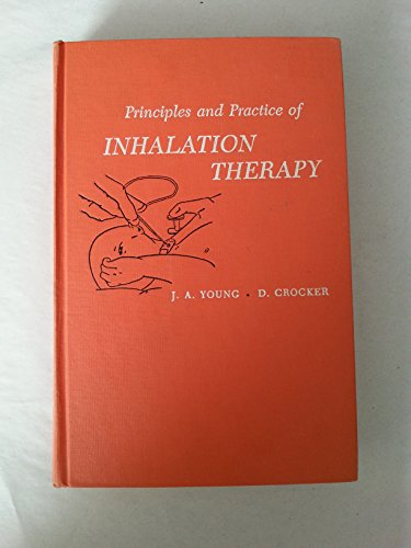 Principles and practice of inhalation therapy: Young, Jimmy Albert