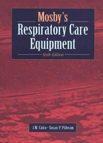 9780815121480: Mosby's Respiratory Care Equipment, 6e