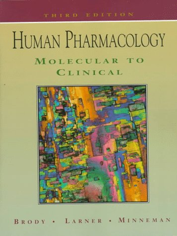 Human Pharmacology: Molecular To Clinical, 3e: Theodore M. Brody