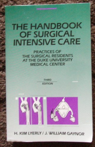 9780815125464: The Handbook of Surgical Intensive Care: Practices of the Surgical Residents at the Duke University Medical Center