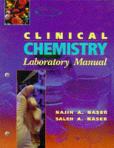 Clinical Chemistry Laboratory Manual, 1e: Naser PhD, Najih;