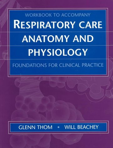 Workbook for Respiratory Care Anatomy and Physiology: Will Beachey PhD