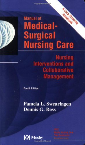 Manual of Medical-Surgical Nursing Care caNursing Interventions: P.L. Swearingen, Dennis