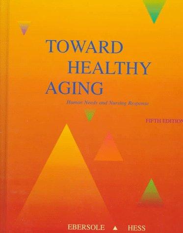 9780815128793: Toward Healthy Aging: Human Needs and Nursing Response