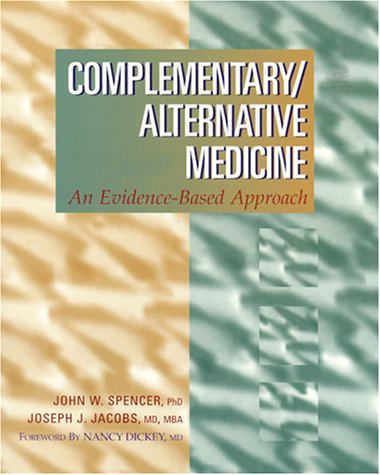 Complementary Alternative Medicine : An Evidence-Based Approach: Joseph J. Jacobs;