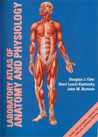 Laboratory Atlas in Anatomy and Physiology: Eder, Douglas J.,