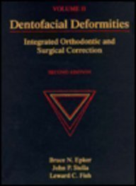 Dentofacial Deformities: Integrated Orthodontic and Surgical Correction: Bruce N. Epker