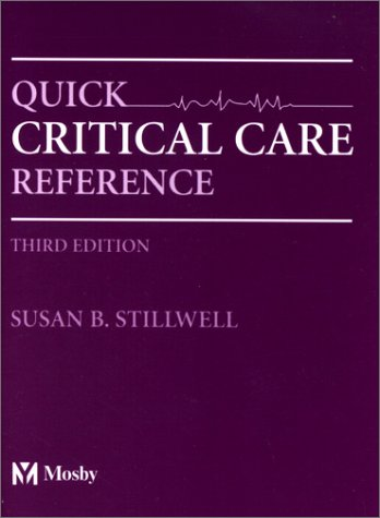 Quick Critical Care Reference: Susan B. Stillwell,