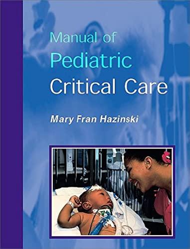 9780815142300: Manual of Pediatric Critical Care, 1e (Hazinski, Manual Pediatric Critical Care)