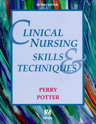 Clinical Nursing Skills and Techniques: Anne Griffin Perry,