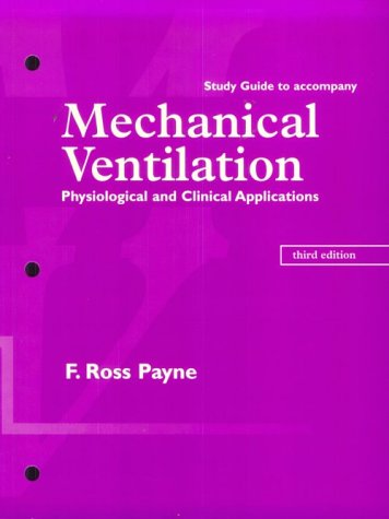 Mechanical Ventilation : Physiological and Clinical Applications,Study: Hinski MS RRT-NPS,