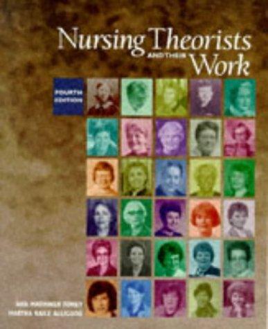 Nursing Theorists and Their Work: Ann Marriner-Tomey; Martha