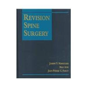 Revision Spine Surgery, 1e: Farcy MD, Jean-Pierre
