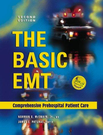The Basic Emt: Comprehensive Prehospital Patient Care: Norman E. McSwain,