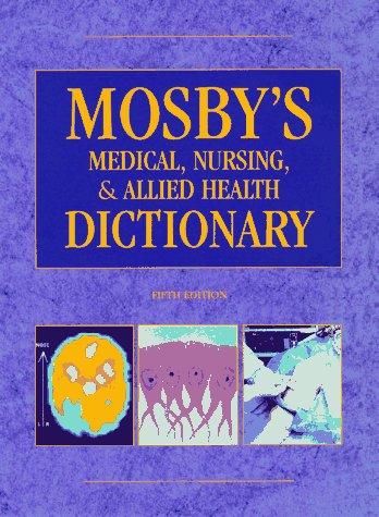 9780815148005: Mosby's Medical, Nursing & Allied Health Dictionary (Mosby's Medical, Nursing, and Allied Health Dictionary, 5th ed)