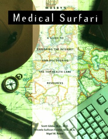 9780815148173: Medsurf!: A Guide to the Best Healthcare Resources on the Internet (Mosby's Medical Surfari)