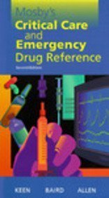 Mosby's Critical Care and Emergency Drug Reference: Janet Hicks Keen,