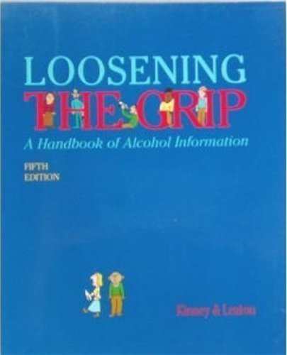 9780815150718: Loosening the Grip: Handbook of Alcohol Information (Loosening the Grip, 5th ed)