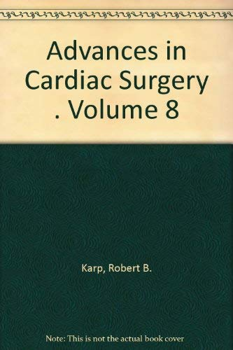 Advances in Cardiac Surgery . Volume 8: Karp, Robert B.