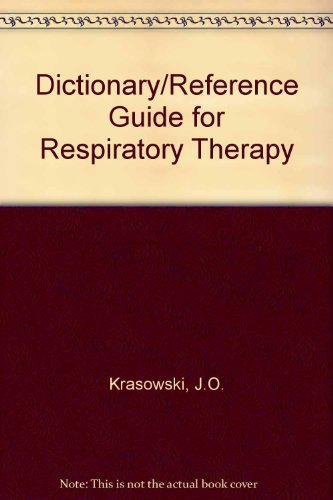 Dictionary/reference guide for respiratory therapy: Krasowski, J. Owen