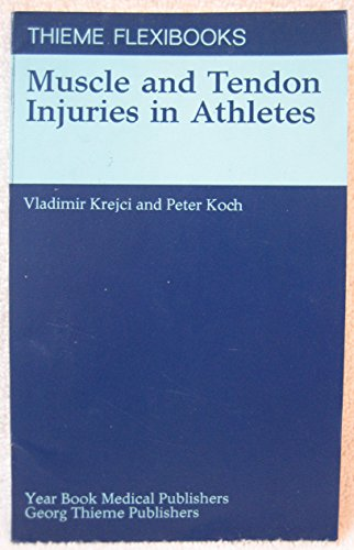 Muscle and Tendon Injuries in Athletes: Vladimir Krejci; Peter Koch