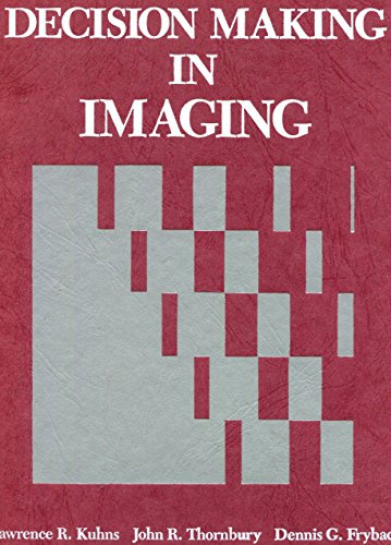 Decision Making in Imaging/Book and Diagnostic Probability: R. MD Kuhns,