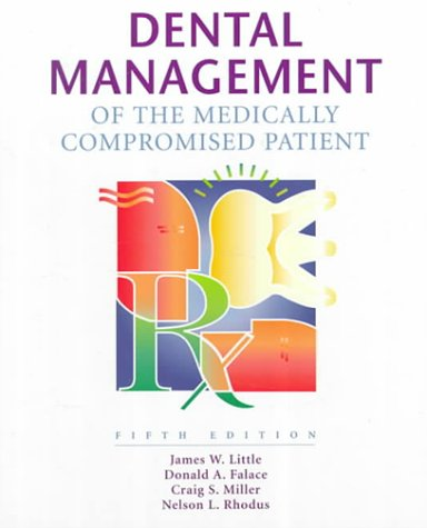 Dental Management of the Medically Compromised Patient: James W. Little;