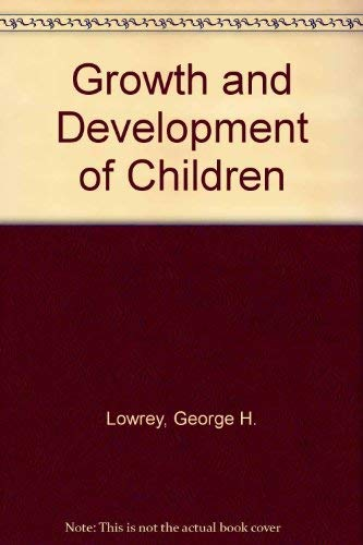 Growth and Development of Children: Seventh Edition: Lowrey, George H.