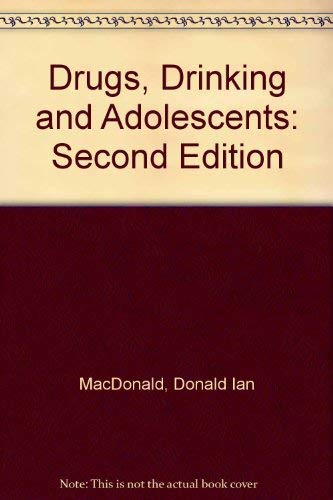 Drugs, Drinking and Adolescents: Macdonald, D.I., Newton, M.