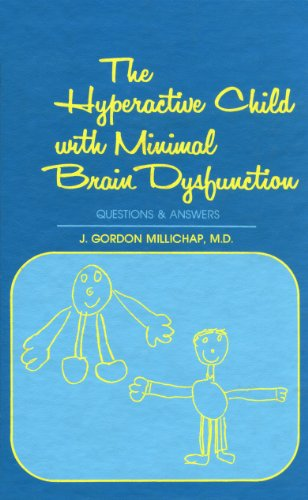 The Hyperactive Child With Minimal Brain Dysfunction: J. Gordon Millichap