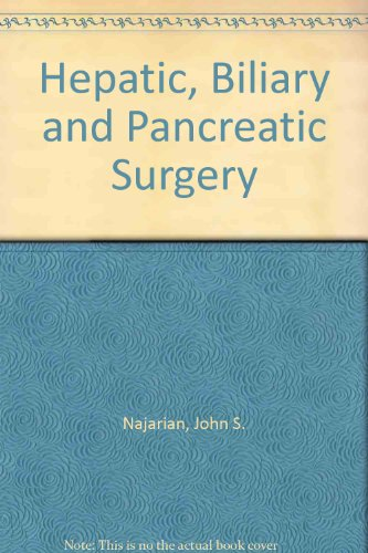 Hepatic, Biliary & Pancreatic Surgery: Najarian, John S.;University of Minnesota;Delaney, John ...