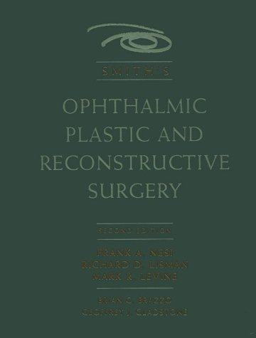 Smith's Ophthalmic Plastic And Reconstructive Surgery, 2e: Nesi MD, Frank A.; Levine MD, Mark ...