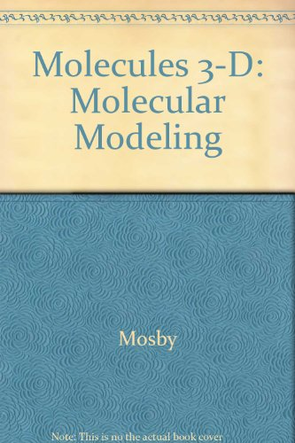 Molecules- 3D, Vresion 2.1- The Most Flexible 3DMolecular Model Building Software, 3rd: Mosby